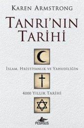 Tanrının Tarihi - İslam, Hristiyanlık ve Yahudiliğin 4000 Yıllık