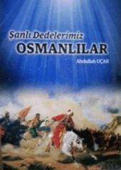 şanlı Dedelerimiz Osmanlılar