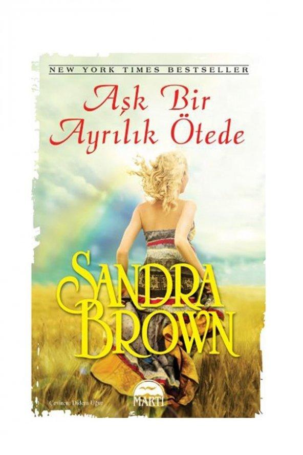 Aşk Bir Ayrılık Ötede - Sandra Brown