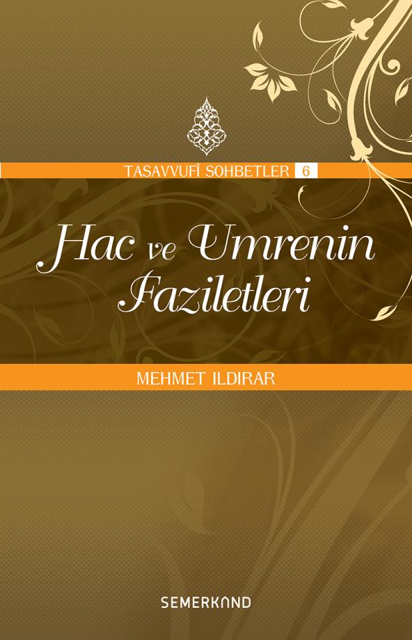 Hac ve Umrenin Faziletleri - Mehmet Ildırar